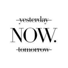Yesterday Now Tomorrow, Motivational poster, wall art prints, quote... via Polyvore featuring home, home decor, wall art, inspirational posters, black and white home decor, quote posters, black and white motivational posters and motivational posters