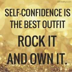 "A poster with the quote ""Self-confidence is the best outfit. Rock it and own it."""