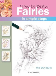 How to Draw Fairies in Simple Steps by Paul Bryn Davies. $9.95