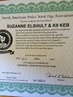 Keb and I are now officially certified in Human Remains Detection through the North American Police Work Dog Association