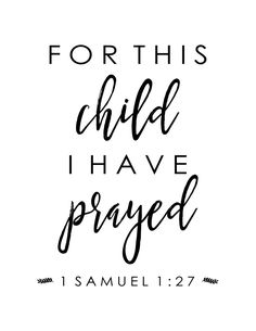 For This Child I Have Prayed, INSTANT DOWNLOAD, Printable Art by HoneyandCloveCo on Etsy https://www.etsy.com/listing/486262345/for-this-child-i-have-prayed-instant