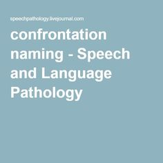 confrontation naming - Speech and Language Pathology