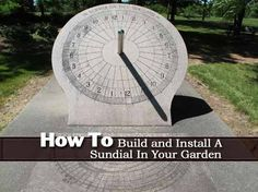 How To Build and Install A Sundial In Your Garden