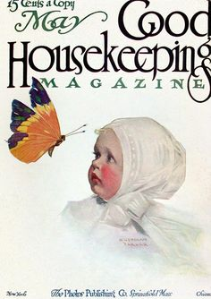 May 1910 ~ Good Housekeeping ~ Art by Cushman Parker - baby in white bonnet with butterfly