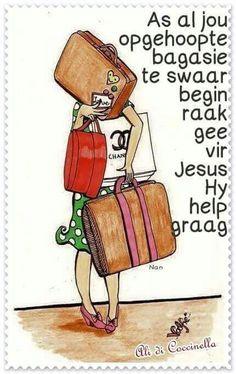 Opgehoopte bagasie/Laste - gee dit vir Jesus #Afrikaans #Heartaches&Hardships