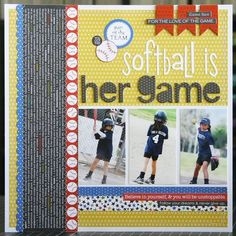 Gotta do a softball scrapbook for Cloey...and hopefully for Ava Claire and Maci one day!!