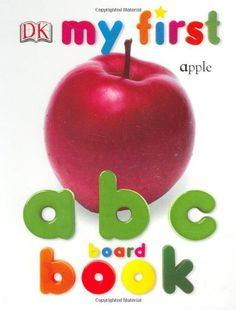 xMy First ABC Board Book (My 1st Board Books) by DK Publishing,http://www.amazon.com/dp/0789499002/ref=cm_sw_r_pi_dp_eL3mtb01T4A7QTZY