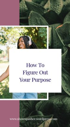 Figure out your purpose and start living authentically