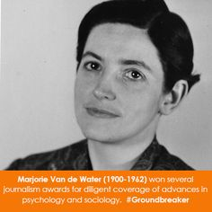 Women in Science Wednesday! Marjorie Van de Water (1900-1962) won several journalism awards for diligent coverage of advances psychology and sociology. #Groundbreaker