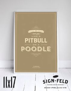 """All Over You Like a Pitbull on a Poodle - Seinfeld Poster - Quote - 11x17"""" #Signfeld #Seinfeld #SeinfeldQuotes #SeinfeldPoster"""