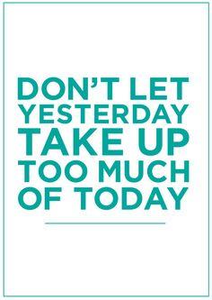 Don't Let Yesterday Take Up Too Much Of Today.. #hawaiirehab www.hawaiiislandrecovery.com