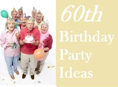 Here are the Best 60th Birthday Party Ideas you shouldn't miss.