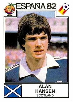 Alan Hansen of Scotland. 1982 World Cup Finals card. 1982 World Cup, Fifa World Cup, Soccer Practice, Play Soccer, Football Stickers, Football Cards, Best Football Players, Soccer Players, America Album