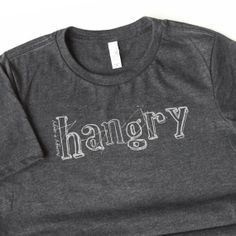 Hangry = Hungry + Angry Soft Tshirt This is so me when I'm hungry!