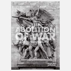 """""""The Abolition of War"""" now featured on Fab."""