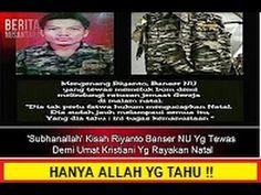 'Subhanallah' Kisah Riyanto Banser NU Yg Tewas Demi Umat Kristiani Yg Ra...