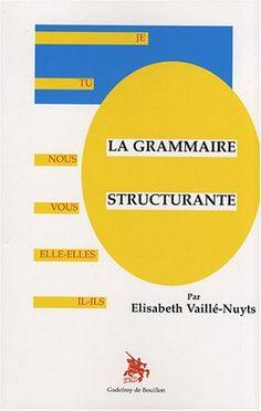 La grammaire structurante: Amazon.fr: Vaillé-Nuyts: 35€