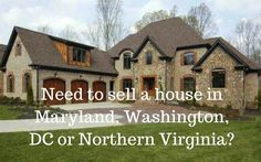 Need to sell a house in Maryland, Washington, DC or Northern Virginia? We will buy your house in any condition. We'll pay your closing costs and you won't have to pay real estate agent commission. We solve problems like overdue property tax, selling an inherited house, reverse mortgages, and selling a house when you owe more on your mortgage than the house is worth.