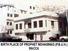 Birth place of Prophet Mohammad (P.B.U.H) Mecca