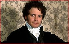 I'm pretty sure Jane Austen knew Colin Firth personally. Who else could have inspired the dashing Mr. Darcy?