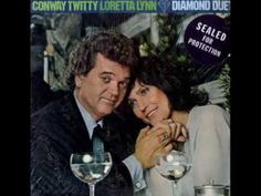 Baby Don't get Hooked On Me ~ Conway Twitty & Loretta Lynn