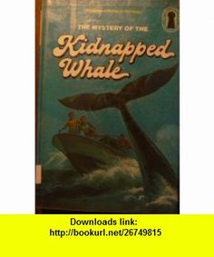 Mystery of the Kidnapped Whale (Three Investigators Mystery Series, No. 35) (9780394958415) Marc Brandel , ISBN-10: 0394958411  , ISBN-13: 978-0394958415 ,  , tutorials , pdf , ebook , torrent , downloads , rapidshare , filesonic , hotfile , megaupload , fileserve