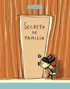 SECRETO DE FAMILIA   Isol (Ilustraciones y texto)