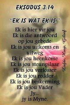 Eksodus Ek is wat Ek is Prayer Verses, Bible Prayers, Prayer Quotes, Mom Prayers, Religious Quotes, Spiritual Quotes, Afrikaanse Quotes, Special Words, Daily Inspiration Quotes