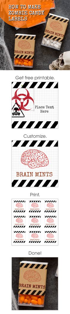 Kill everyone's zombie breath with customized mints. This DIY Halloween treat makes a great Halloween party favor or trick-or-treat goody. First, we bought our favorite mints, we like orange and white for Halloween. Then we personalized an Avery Kraft Brown Square Label with our free printable brain template. Just print, peel and stick. No more zombie breath!
