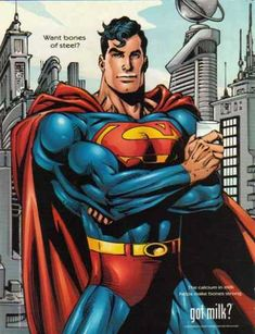 Got Milk? 2000 Superman: Want Bones Of Steel? Print Ad to remind kids to drink milk. Vintage Comic Books, Vintage Comics, Vintage Posters, Vintage Ads, Vintage Paper, Funny Commercials, Funny Ads, Got Milk Ads, Google Funny