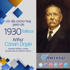 Un día como hoy 7 de julio, pero de 1930 fallece Arthur Conan Dolye, novelista británico, creador del personaje de Sherlock Holmes.