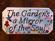 THE GARDEN IS THE MIRROR OF THE SOUL