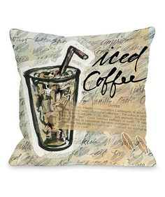 Another great find on #zulily! Iced Coffee Accent Pillow #zulilyfinds