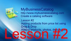 MyBusinessCatalog - Create a catalog software, lesson #2 Adding products from price list using Drag & Drop Adding products, photos, descriptions