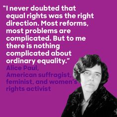 """Alice Paul fought for years for """"ordinary equality. Women Suffragette, We Run The World, What Is Feminism, Word Of Advice, Badass Women, Women In History, Women's Rights, Civil Rights, Human Rights"""