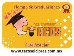 Tiempo de Graduaciones , tiempo de Festejar  www.tacoselcipres.com.mx para festejar