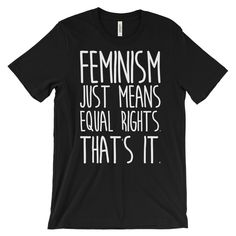 Feminist shirt - this graphic tee is made ethically in a sweatshop free, eco friendly environment. Tell the world what feminism means to you in this feminist tshirt. Feminism Definition, What Is Feminism, Feminist Shirt, Feminist Af, Types Of T Shirts, Cool Hoodies, Women Empowerment, Graphic Tees, Shirt Designs