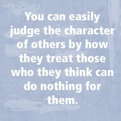 wow click pin You can easily judge the character of others by how they treat those who they think can do nothing for them.