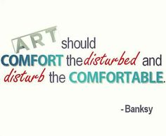 banksy-quotes-art-should-comfort-the-disturbed-and-disturbed-the-comfortable