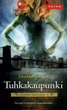 Tuhkakaupunki - Cassandra Clare - Nidottu, pehmeäkantinen (9789511257684) - Kirjat - CDON.COM 6,95 € tämä ekana