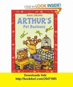 Arthurs Pet Business (An Arthur Adventure) (9780316113168) Marc Brown , ISBN-10: 0316113166  , ISBN-13: 978-0316113168 ,  , tutorials , pdf , ebook , torrent , downloads , rapidshare , filesonic , hotfile , megaupload , fileserve