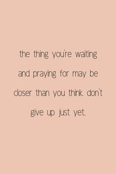 Success Quotes: QUOTATION - Image : As the quote says - Description don't give up just yet. Bible Verses Quotes, Faith Quotes, Words Quotes, Me Quotes, Motivational Quotes, Inspirational Quotes, Sayings, Scriptures, Qoutes