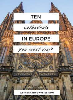 Cathedrals in Europe   City Breaks   Visit Europe   European Travel   Travel Tips #europe #traveltips #citybreak