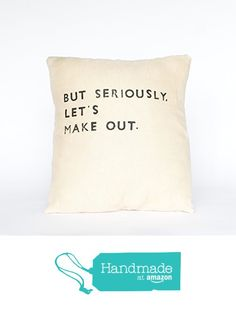 Let's Make Out Quote Pillow from Casa & Co. Design http://smile.amazon.com/dp/B0181UNTSU/ref=hnd_sw_r_pi_dp_JLOuwb0SAWJES #handmadeatamazon