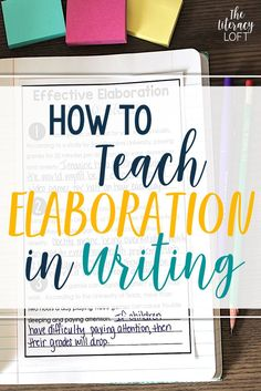 How to Teach Elaboration in Writing Writing Lab, Writing Strategies, Writing Workshop, Writing Resources, Writing Skills, Essay Writing, Writing Process, 6th Grade Writing, Middle School Writing