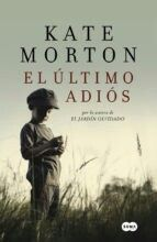 4-U#Más de 400 páginas/ El último adiós (Kate Morton)