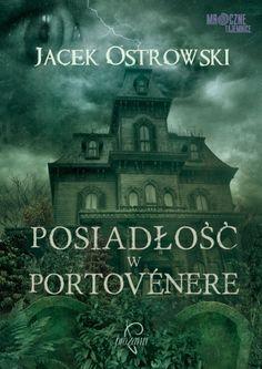 Posiadłość w Portovénere - Jacek Ostrowski - Lubimyczytać. 30, Survival, Reading, Books, Movie Posters, Book Covers, Poland, Hand Lettering, Dark
