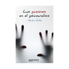 Las pasiones en el psicoanálisis Referencia  978-987-1982-87-5 Condición:  Nuevo  El principio metodológico que rige la elaboración del presente libro es lacaniano, y consiste en lo siguiente: que los afectos freudianos hay que abordarlos en la vía de las pasiones.
