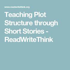 Teaching Plot Structure through Short Stories - ReadWriteThink
