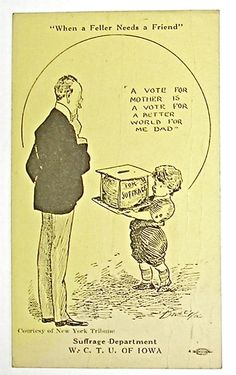 """""""When a Feller Needs a Friend - A Vote For Mother is a Vote for a Better World for Me Dad."""" Iowa postcard, ca. Women's Reproductive Rights, Suffragette, Women In History, Oppression, Worlds Of Fun, Illustration Art, Illustrations, My Dad, American History"""